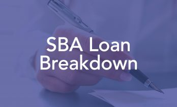 Breaking Down The SBA Loan For Small Businesses: What You Need To Know